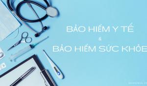 bảo hiểm sức khỏe vs bảo hiểm y tế